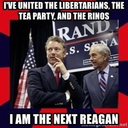 Rand Paul - I've united the Libertarians, the Tea Party, and the RINOs I am the next Reagan