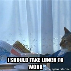 Sophisticated Cat -  I should take lunch to work