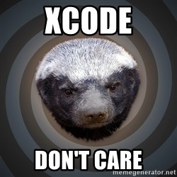 Fearless Honeybadger - XCode Don't Care