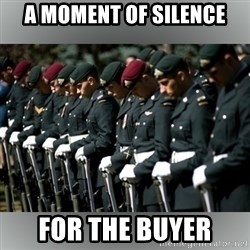 Moment Of Silence - A moment of silence for the buyer