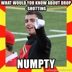 lovett - What would you know about drop-shotting Numpty