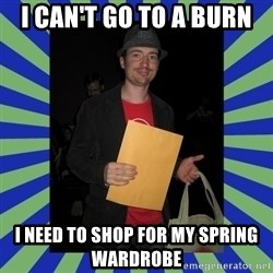 Swag fag chad costen - I CAN'T GO TO A BURN I NEED TO SHOP FOR MY SPRING WARDROBE