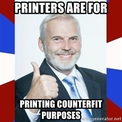 Idiot Anti-Communist Guy - PRINTERS ARE FOR PRINTING COUNTERFIT PURPOSES