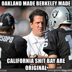 Knapped  - Oakland made Berkeley made California shit bay are original