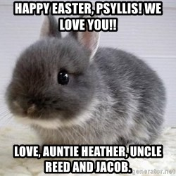 ADHD Bunny - Happy Easter, Psyllis! We love you!! Love, Auntie Heather, Uncle Reed and Jacob.