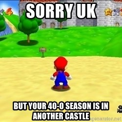 Mario looking at castle - Sorry UK But your 40-0 season is in another castle