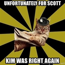 Frustrated Journalist Cat - UNFORTUNATELY FOR SCOTT KIM WAS RIGHT AGAIN