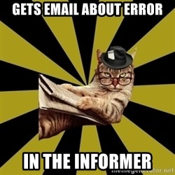 Frustrated Journalist Cat - GETS EMAIL ABOUT ERROR IN THE INFORMER