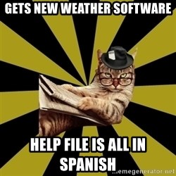 Frustrated Journalist Cat - GETS NEW WEATHER SOFTWARE HELP FILE IS ALL IN SPANISH