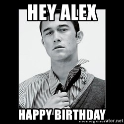 Hey Girl (Joseph Gordon-Levitt) - HEY ALEX Happy birthday
