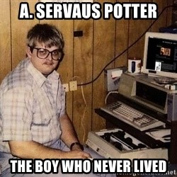 Nerd - A. Servaus potter the boy who never lived