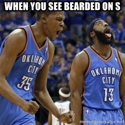 Kd & James Harden - When you see Bearded on s