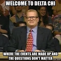 DrewCarey - Welcome to delta chi Where the events are made up and the questions don't matter