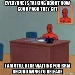 60s spiderman behind desk - everyone is talking about how good pack they get i am still here waiting for brm second wing to release