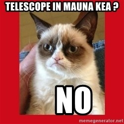 No cat - Telescope in Mauna Kea ?     NO