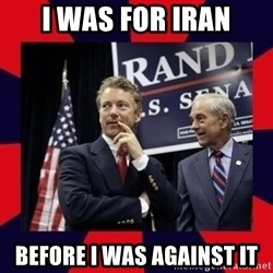 Rand Paul - I was for Iran before I was against it