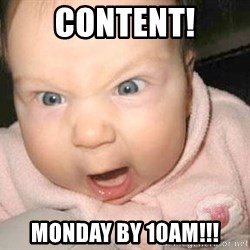 Angry baby - CONTENT! MONDAY BY 10am!!!