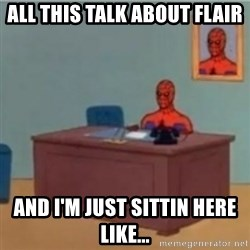 60s spiderman behind desk - all this talk about flair and i'm just sittin here like...