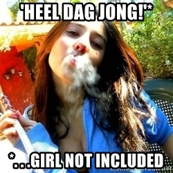 Good Girl Ana - 'Heel dag jong!'* *. . .girl not included