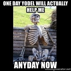 Still Waiting - One day Yodel will actually help me anyday now
