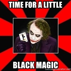 Typical Joker - Time for a little Black Magic
