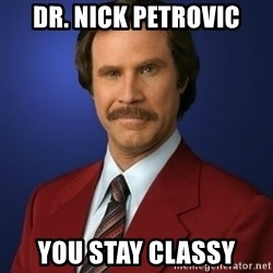Anchorman Birthday - Dr. Nick Petrovic You Stay Classy