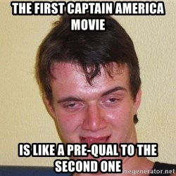 [10] guy meme - The first Captain America movie  is like a pre-qual to the second one