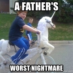 unicorn - a father's worst nightmare