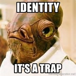 Admiral Ackbar - IDENTITY It's a trap