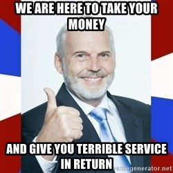 Idiot Anti-Communist Guy - We are here to take your money And give you terrible service in return