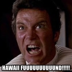 Khan -  HAWAII FUUUUUUUUUUND!!!!!