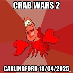 Crab - CRAB WARS 2 Carlingford 18/04/2025
