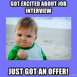 Baby fist - Got excited about job interview Just got an offer!