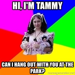 dollfucker - Hi, I'm Tammy Can I hang out with you at the park?