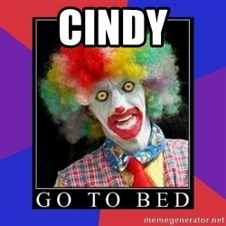 go to bed clown  - cindy