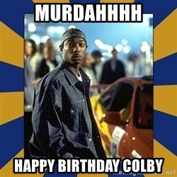 JaRule - murdahhhh Happy birthday Colby