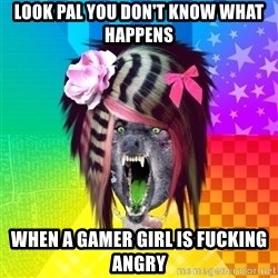 Insanity Scene Wolf - look pal you don't know what happens when a gamer girl is fucking angry