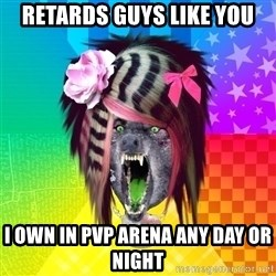 Insanity Scene Wolf - retards guys like you I own in pvp arena any day or night