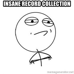Challenge Accepted HD 1 - Insane record collection