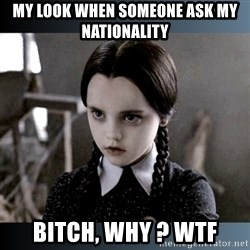 Vandinha Depressao - MY LOOK WHEN SOMEONE ASK MY NATIONALITY  BITCH, WHY ? WTF