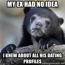 Confessions Bear - my ex had no idea I knew about all his dating profiles