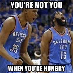 Kd & James Harden - You're not you when you're hungry