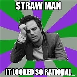 Forever Alone Bruce - Straw Man It Looked so Rational