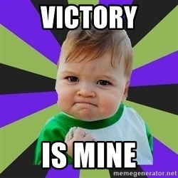 Victory baby meme - victory Is mine