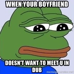 Sad Frog Color - When your boyfriend  Doesn't want to meet u in dub
