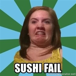 Disgusted Ginger -  SUSHI FAIL