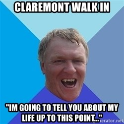 "YAAZZ - Claremont walk in ""Im going to tell you about my life up to this point..."""