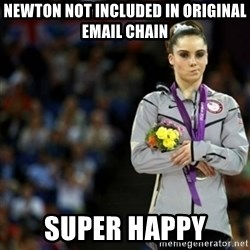 unimpressed McKayla Maroney 2 - NEWTON not included in original email chain SUPER HAPPY