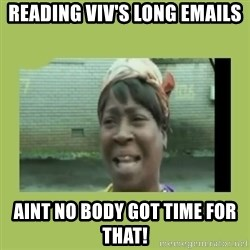 Sugar Brown - reading VIV'S long emails aint no body got time for that!