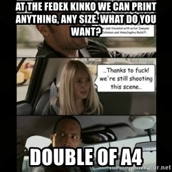 The Rock Driving Meme - At the Fedex Kinko we can print anything, any size. what do you want? Double of A4